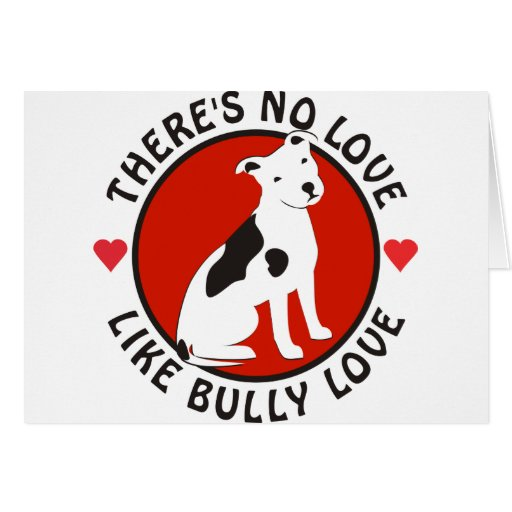 No Love Like Bully Love-Pit Bull Greeting Card