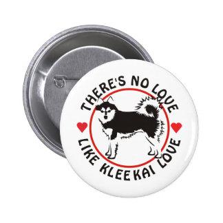 No Love Like Klee Kai Love Button