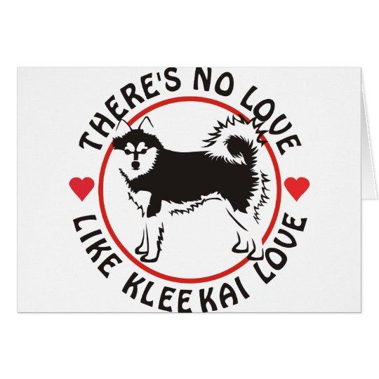 No Love Like Klee Kai Love Card