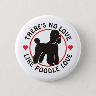 No Love Like Poodle Love-Black Button