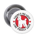 No Love Like Poodle Love-White Button