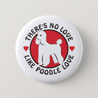 No Love Like Poodle Love-White Pinback Button