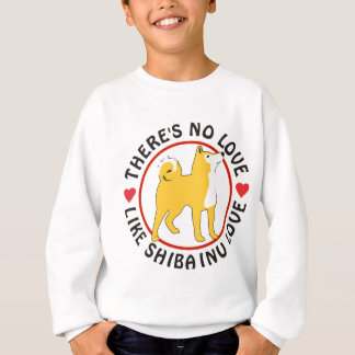 No Love Like Shiba Inu Love Sweatshirt