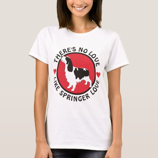 No Love Like Springer Love T-Shirt