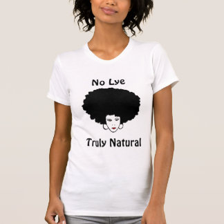 No Lye Truly Natural No Preservatives Added T Shirt