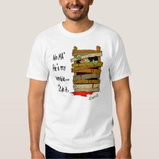 """No Ma, He;s My Zombie"" T-Shirt"
