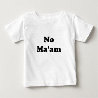 No Maam Baby T-Shirt