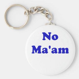 No Maam Keychain