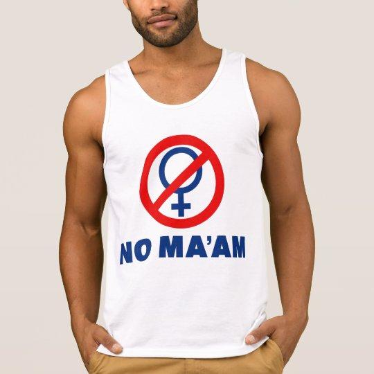 No Ma'am Tank Top