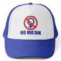 No Ma'am Trucker Hat