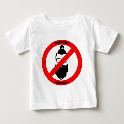 No Man Buns No Hipsters Baby T_Shirt