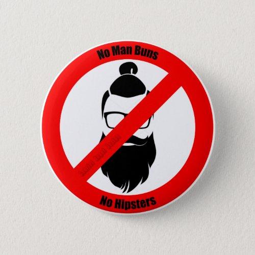 No Man Buns No Hipsters Button