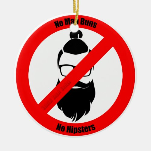 No Man Buns No Hipsters Ceramic Ornament