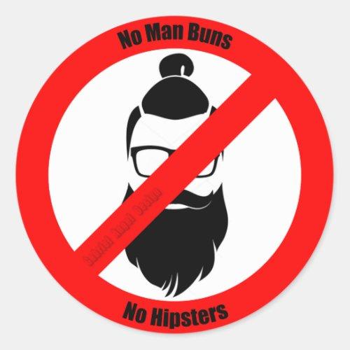 No Man Buns No Hipsters Classic Round Sticker