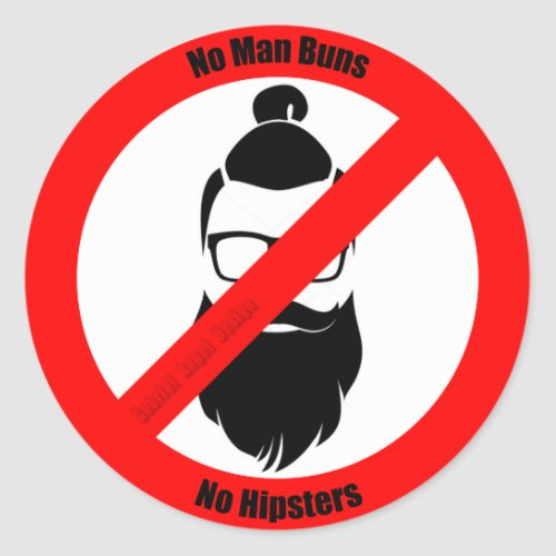 No Man Buns No Hipsters Classic Round Sticker