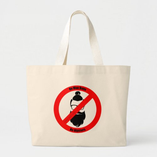 No Man Buns No Hipsters Large Tote Bag