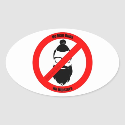 No Man Buns No Hipsters Oval Sticker