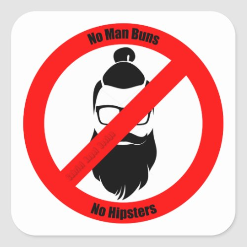 No Man Buns No Hipsters Square Sticker