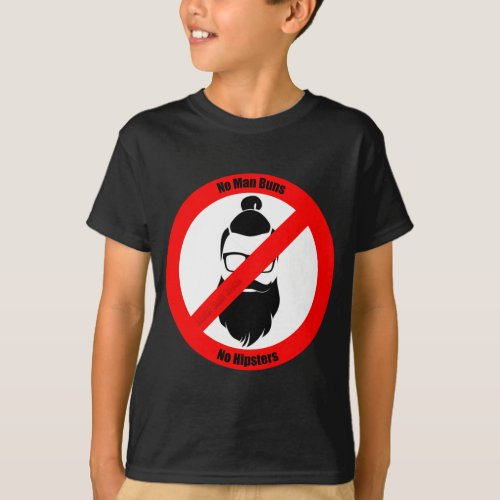No Man Buns No Hipsters T_Shirt