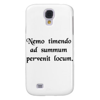 No man by fearing reaches the top. samsung s4 case