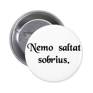 No man dances sober. 2 inch round button