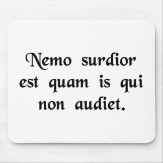 No man is more deaf than he who will not hear. mouse pad
