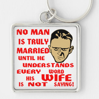 No Man Is Truly Married Until He Understands Every Silver-Colored Square Keychain