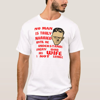 No Man Is Truly Married Until He Understands Every T-Shirt