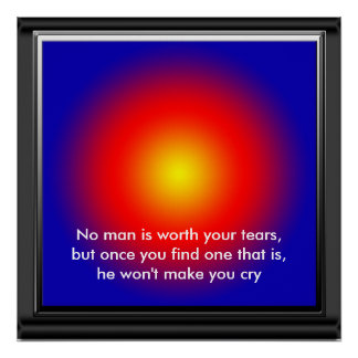 No man is worth your tears .. Golden Words Poster
