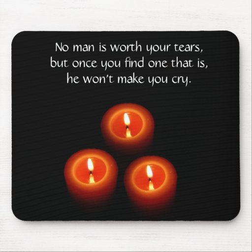 No man is worth your tears Mousepad