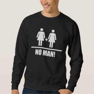 No Man Traditional Marriage Pull Over Sweatshirts