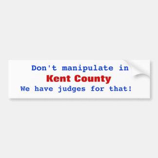 No manipule adentro, el condado de Kent, nosotros  Pegatina Para Auto