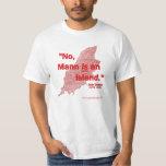 No, Mann is an island! Tee Shirt