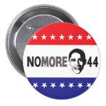 NO MÁS de 44 - Obama anti Pins