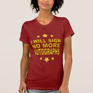 No más de autógrafos camiseta