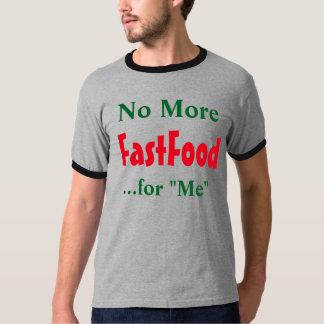 """""""No más de comida rápida para mí"""" camiseta Playera"""