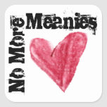 No más de Meanies, eligen amor Calcomanía Cuadrada Personalizada