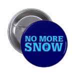 No más de nieve pin