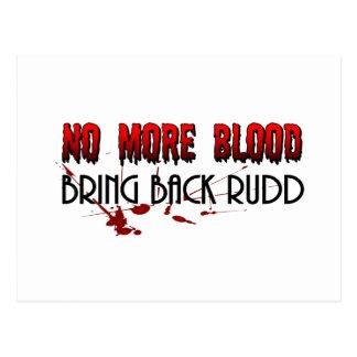 No más de sangre, trae detrás Rudd Postales
