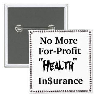 No más de seguro médico del Para-Beneficio Pin Cuadrado