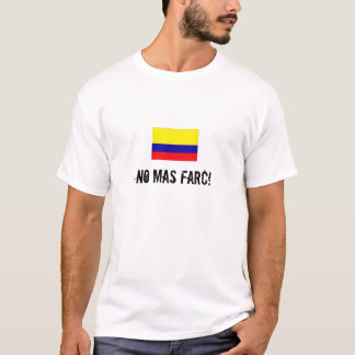 NO MAS FARC! T-Shirt