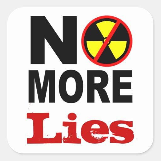No más miente lema antinuclear de encargo de la calcomanía cuadradas