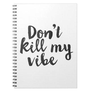 No mate a mi cuaderno del personalizado del