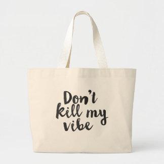 No mate a mi diseño del bolso del ambiente bolsa de tela grande