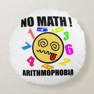 No math! Arithmophobia Round Pillow