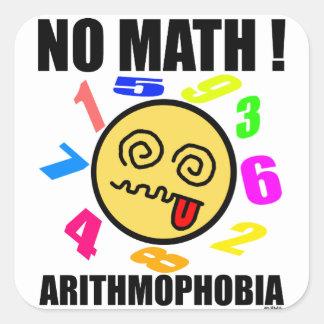 No math ! Arithmophobia Square Sticker