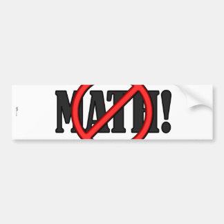 No Math Zone... (funny) Car Bumper Sticker