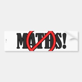 No Maths Zone... (funny) Bumper Sticker