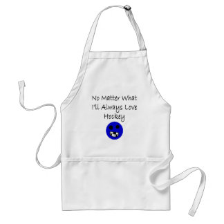 No Matter What I'll Always Love Hockey Adult Apron