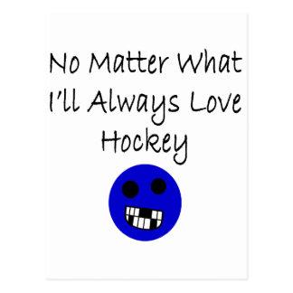 No Matter What I'll Always Love Hockey Postcard